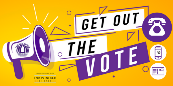 "Text: ""Get out the vote"" with logos of Chicago NOW and Indivisible Chicago"